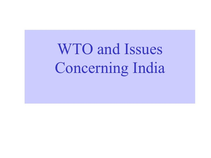 WTO and Issues Concerning India
