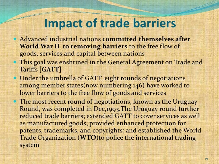 trade barriers ways and effects Governments of all countries routinely intervene in trade across borders, through the use of tariffs, quotas, and other non-tariff barriers, in ways that they would not do within their borders reductions in these trade restrictions are regularly achieved through international negotiations, but even as one set of trade barriers are.