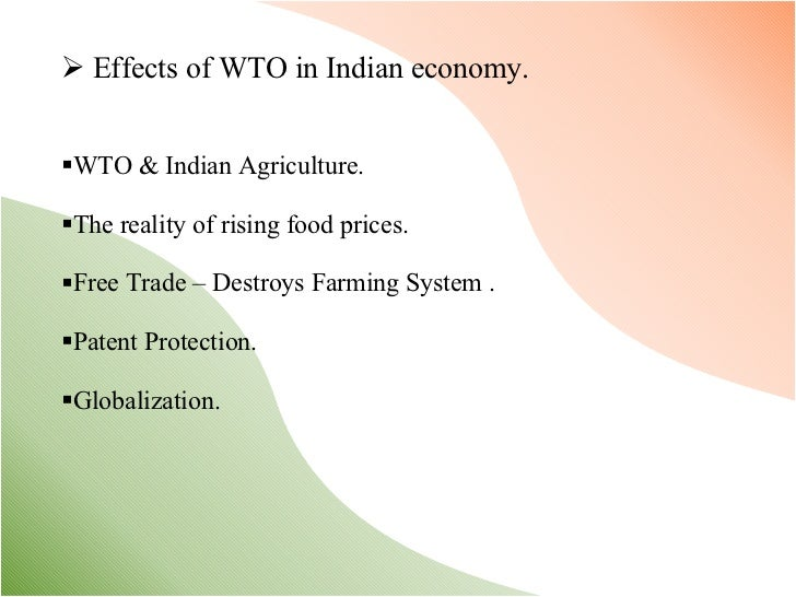 """impact of wto on indian economy India's commerce ministry is assessing the implications of the likelihood of china being granted """"market economy status"""" (mes) from december this year under the world trade organisation (wto ."""