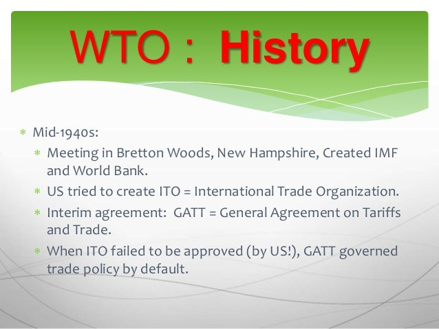 an introduction to the history of wto 2018-8-9 world trade organization: the world trade organization (wto) is an international organization established to supervise and liberalize world trade.
