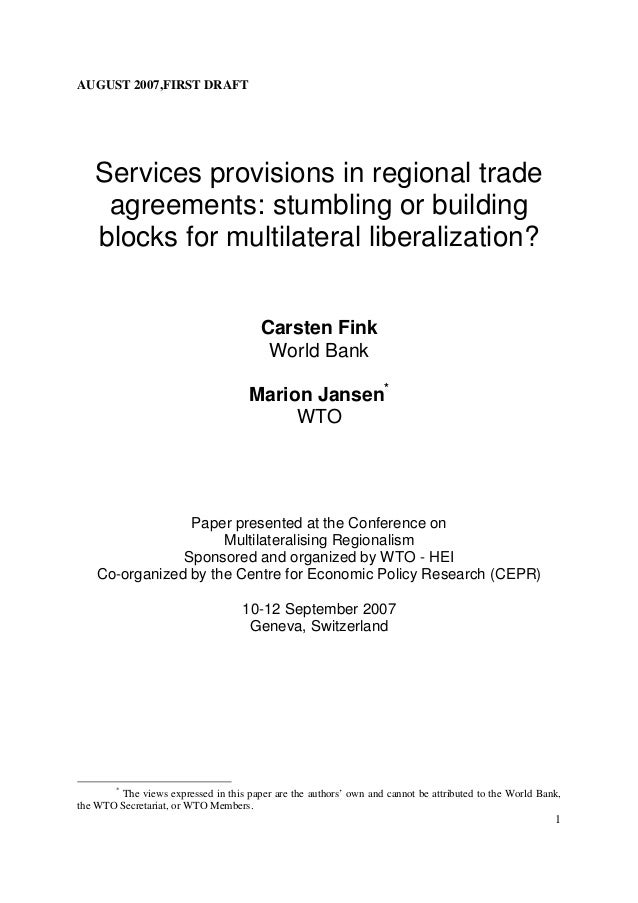 AUGUST 2007,FIRST DRAFT   Services provisions in regional trade    agreements: stumbling or building   blocks for multilat...