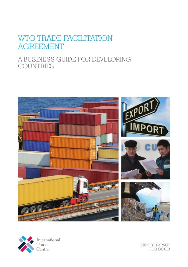Wto Trade Facilitation Agreement A Business Guide For Developing Co