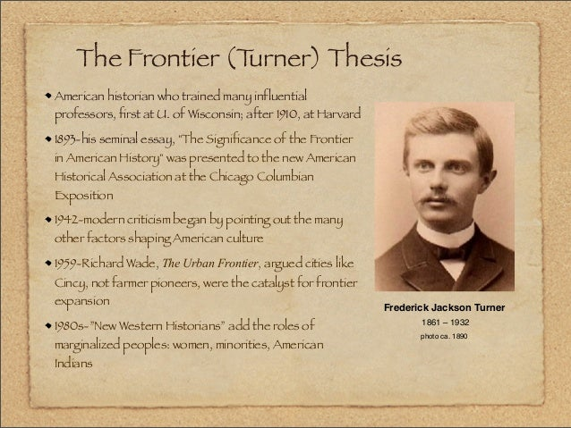 turner thesis apush id Can someone explain frederick jackson turner's frontier thesis to me can someone explain frederick jackson turner's let's take a step out from turner.