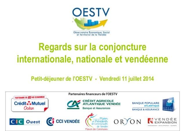 Regards sur la conjonctureRegards sur la conjoncture internationale, nationale et vendéenne Petit-déjeuner de l'OESTV - Ve...
