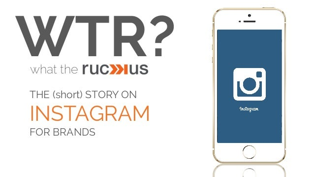 WTR?what the THE (short) STORY ON INSTAGRAM FOR BRANDS