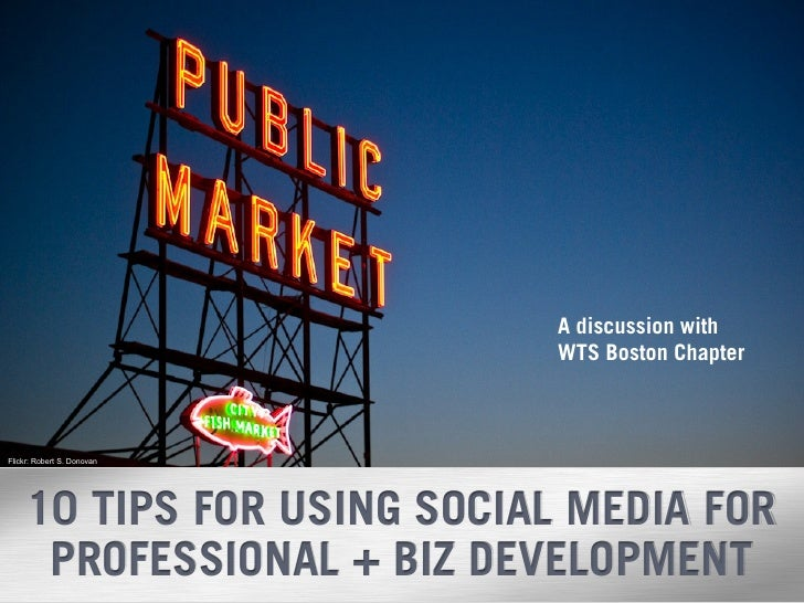 A discussion with                                     WTS Boston Chapter    Flickr: Robert S. Donovan          10 TIPS FOR...