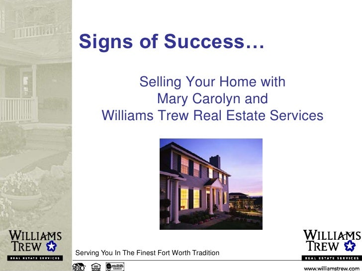 Signs of Success…<br />Selling Your Home with Mary Carolyn and Williams Trew Real Estate Services<br />Serving You In The ...