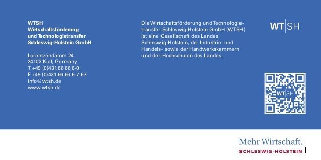 WTSH Wirtschaftsförderung undTechnologietransfer Schleswig-Holstein GmbH Lorentzendamm 24 24103 Kiel, Germany T +49 (0)431...