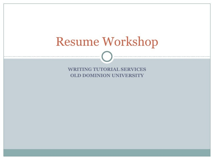 WRITING TUTORIAL SERVICES OLD DOMINION UNIVERSITY Resume Workshop