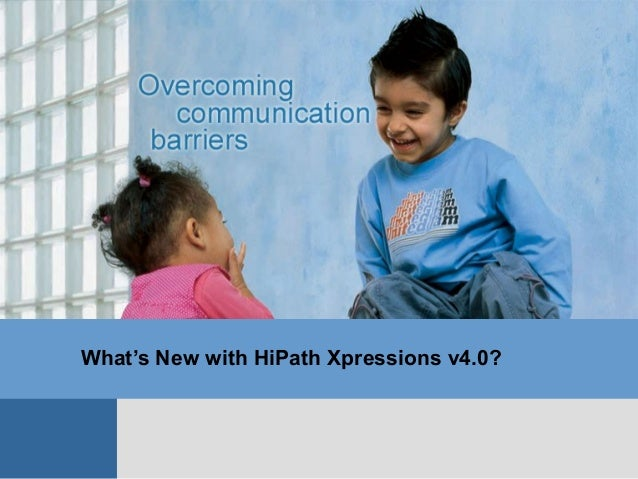 What's New with HiPath Xpressions v4.0?