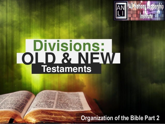 Divisions:  OLD & NEW Testaments Organization of the internetmonk.com Bible Part 2 Image: