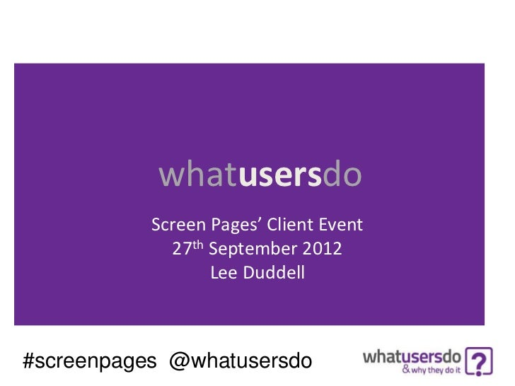 whatusersdo           Screen Pages' Client Event             27th September 2012                  Lee Duddell#screenpages ...