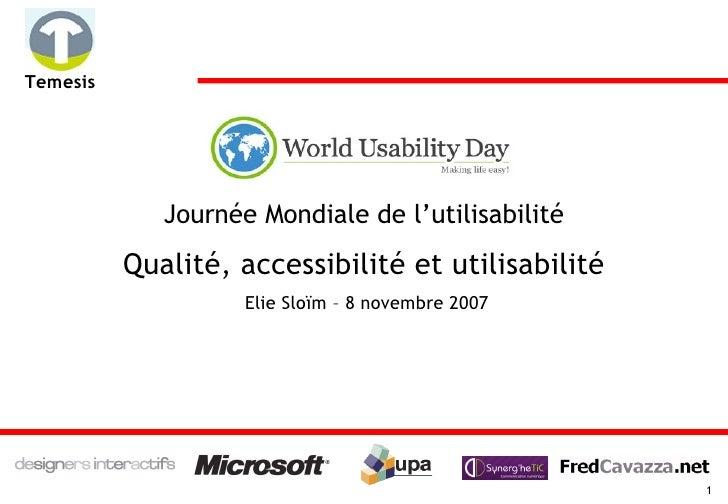 Temesis                  Journée Mondiale de l'utilisabilité           Qualité, accessibilité et utilisabilité            ...