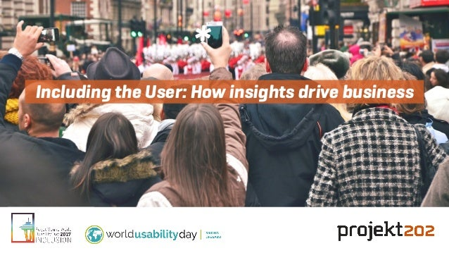 Including the User: How insights drive business *