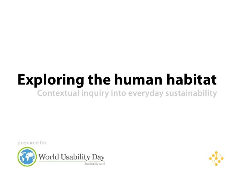 Exploring the human habitat         Contextual inquiry into everyday sustainability     prepared for