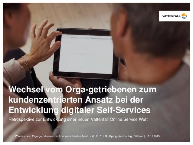 Wechsel vom Orga-getriebenen zum kundenzentrierten Ansatz bei der Entwicklung digitaler Self-Services Retrospektive zur En...