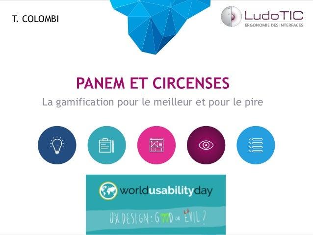www.ludotic.fr La gamification pour le meilleur et pour le pire T. COLOMBI