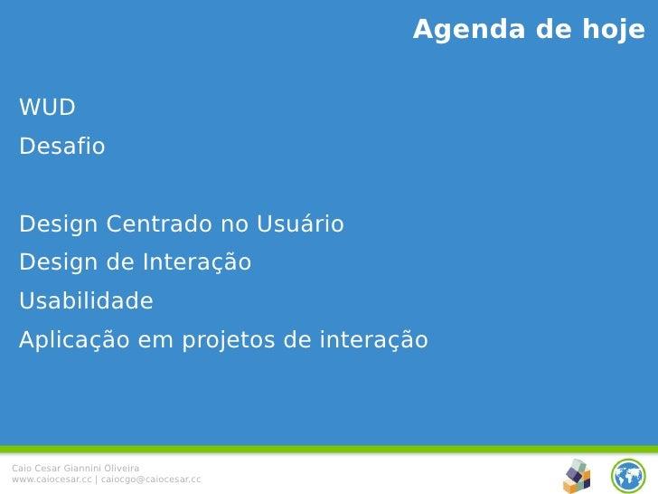 Aplicando Design Centrado no Usuário em projetos de interação (rápido / fácil / barato) Slide 3