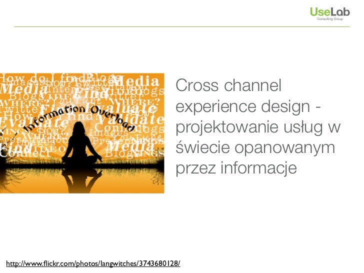 """Cross channel                                   experience design -                          """"Co 11 osoba jest na         ..."""