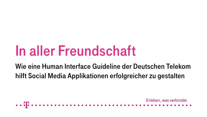 In aller Freundschaft Wie eine Human Interface Guideline der Deutschen Telekom hilft Social Media Applikationen erfolgreic...