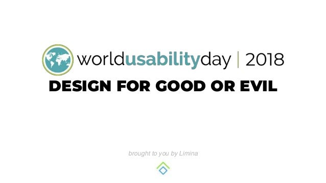 DESIGN FOR GOOD OR EVIL brought to you by Limina
