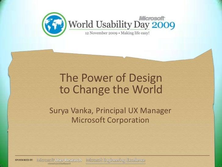 Crisis as Catalyst<br />The Power of Design to Change the World<br />Steve Kaneko, Partner UX Director<br />Surya Vanka, P...