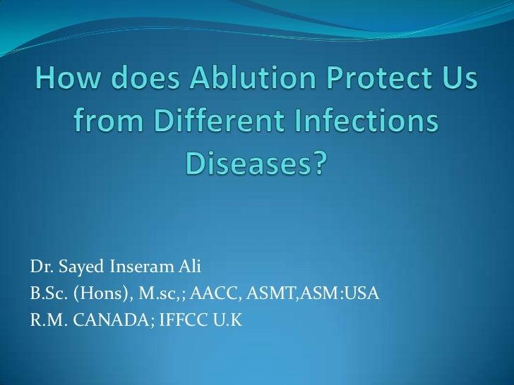 Dr. Sayed Inseram AliB.Sc. (Hons), M.sc,; AACC, ASMT,ASM:USAR.M. CANADA; IFFCC U.K