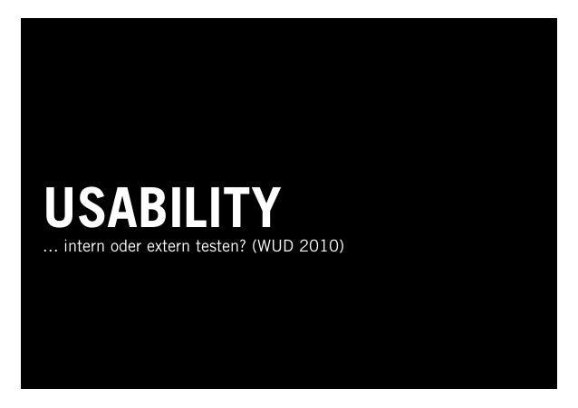 USABILITY... intern oder extern testen? (WUD 2010)