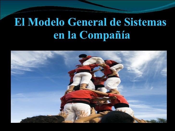 El Modelo General de Sistemas  en la Compañía