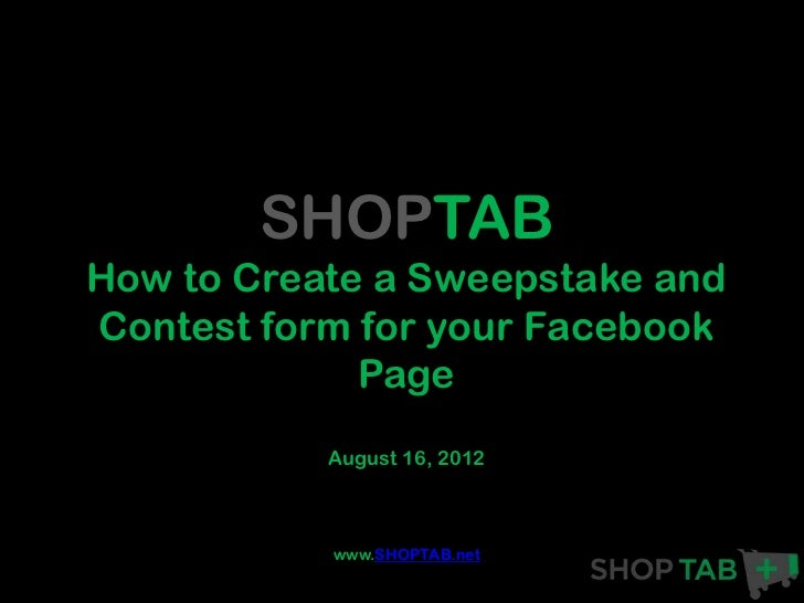SHOPTABHow to Create a Sweepstake andContest form for your Facebook             Page           August 16, 2012           w...