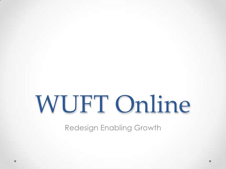 WUFT Online<br />Redesign Enabling Growth<br />