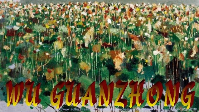 http://www.authorstream.com/Presentation/michaelasanda-1808907-wu-guanzhong4-1919-2010/