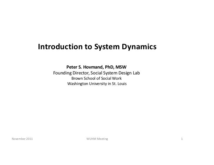 Introduction to System Dynamics                         Peter S. Hovmand, PhD, MSW                   Founding Director, So...