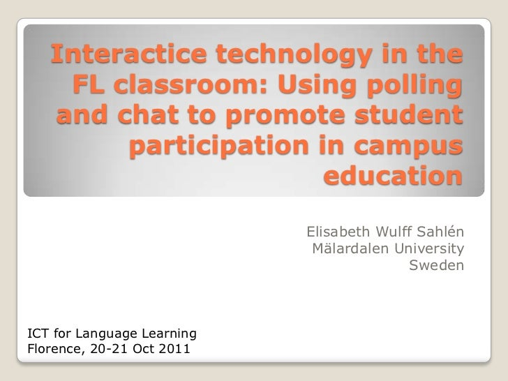 Interactice technology in the    FL classroom: Using polling   and chat to promote student        participation in campus ...
