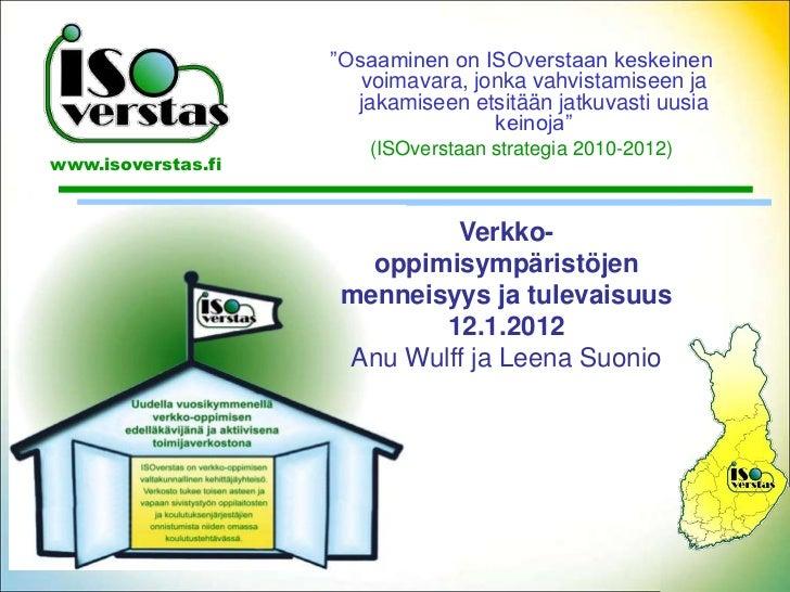 """""""Osaaminen on ISOverstaan keskeinen                       voimavara, jonka vahvistamiseen ja                      jakamise..."""