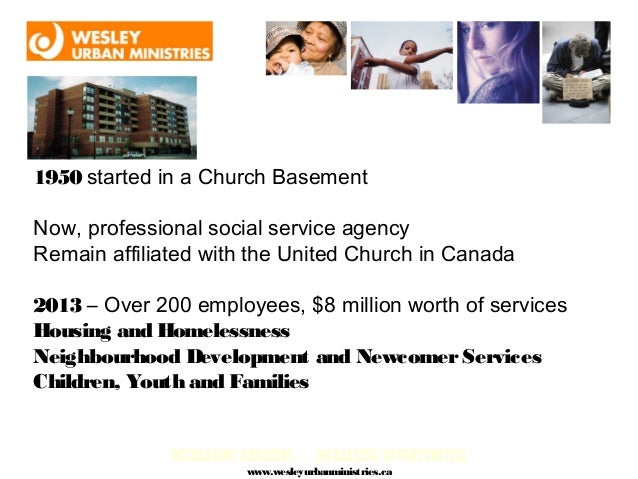 1950 started in a Church BasementNow, professional social service agencyRemain affiliated with the United Church in Canada...