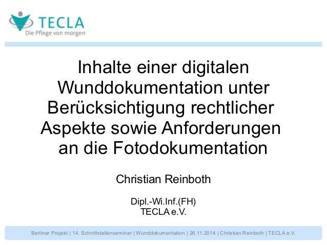 Inhalte einer digitalen  Wunddokumentation unter  Berücksichtigung rechtlicher  Aspekte sowie Anforderungen  an die Fotodo...