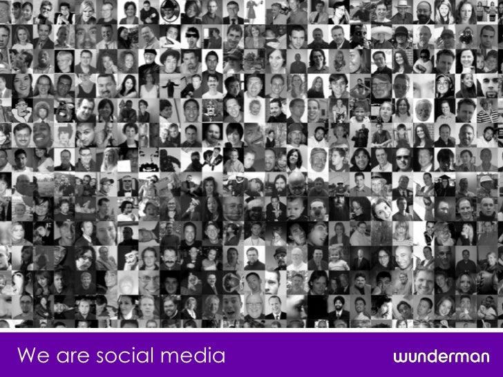 We are social media