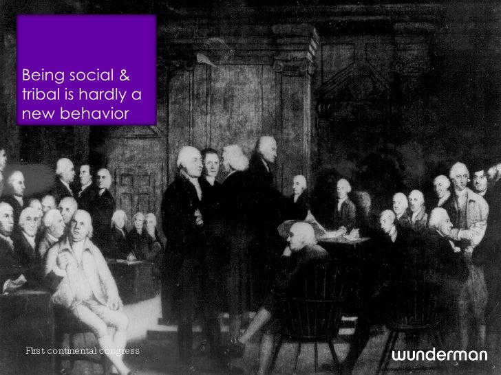 First Continental Congress Being social and tribal is hardly a new behavior