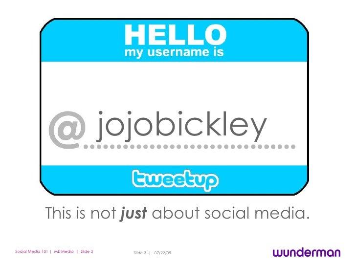 <ul><li>Lets not talk about social media.  </li></ul><ul><li>Be a practitioner. </li></ul>jojobickley