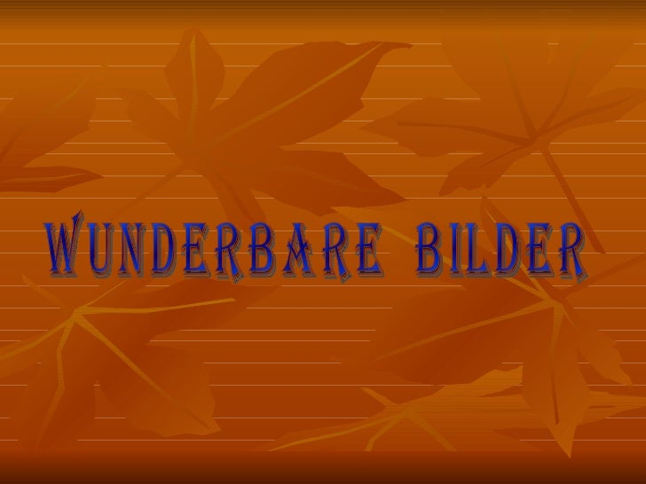 WUNDERBARE  BILDER