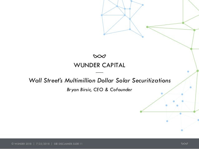 WUNDER CAPITAL Wall Street's Multimillion Dollar Solar Securitizations