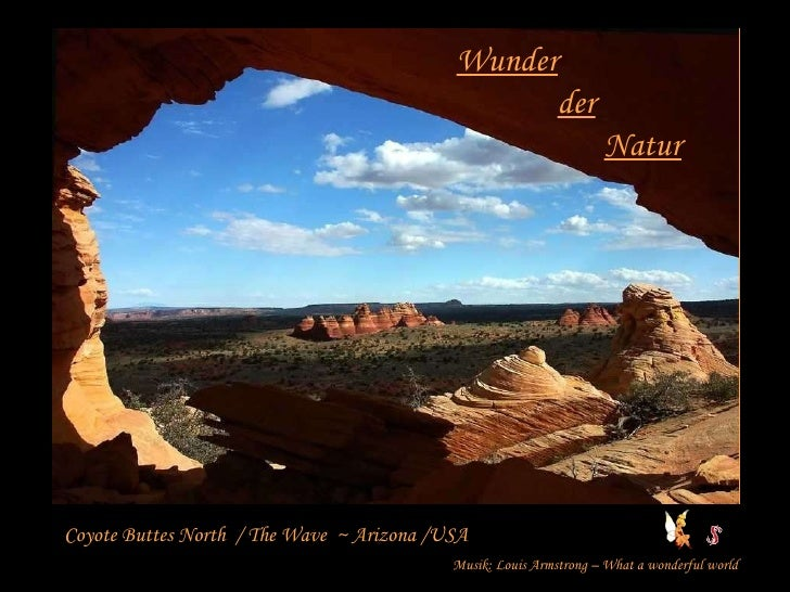 Wunder der Natur Coyote Buttes North  / The Wave  ~ Arizona /USA Musik: Louis Armstrong – What a wonderful world