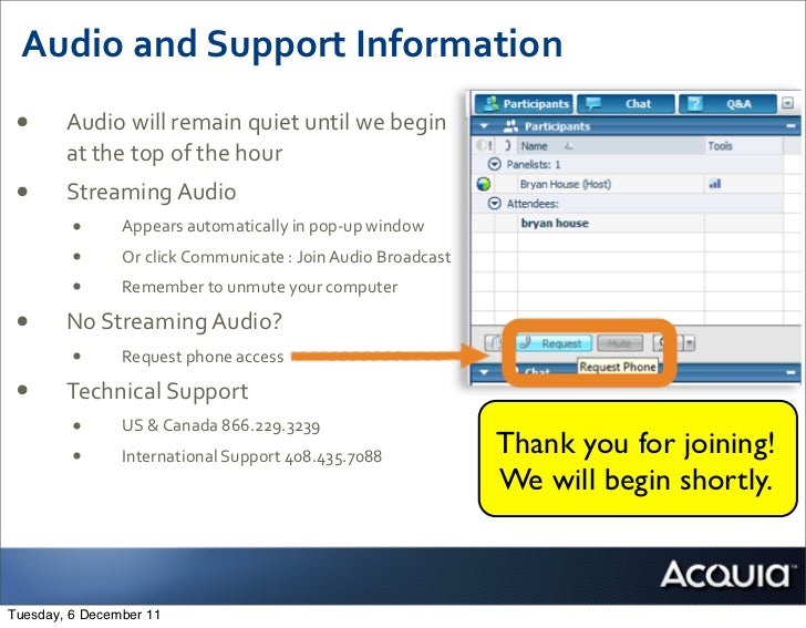 Audio	  and	  Support	  Information •      Audio	  will	  remain	  quiet	  until	  we	  begin	          at	  the	  top	  o...