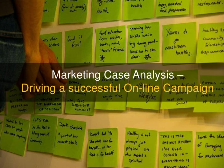 Marketing Case Analysis –<br />Driving a successful On-line Campaign<br />