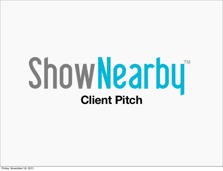 Client PitchFriday, November 18, 2011