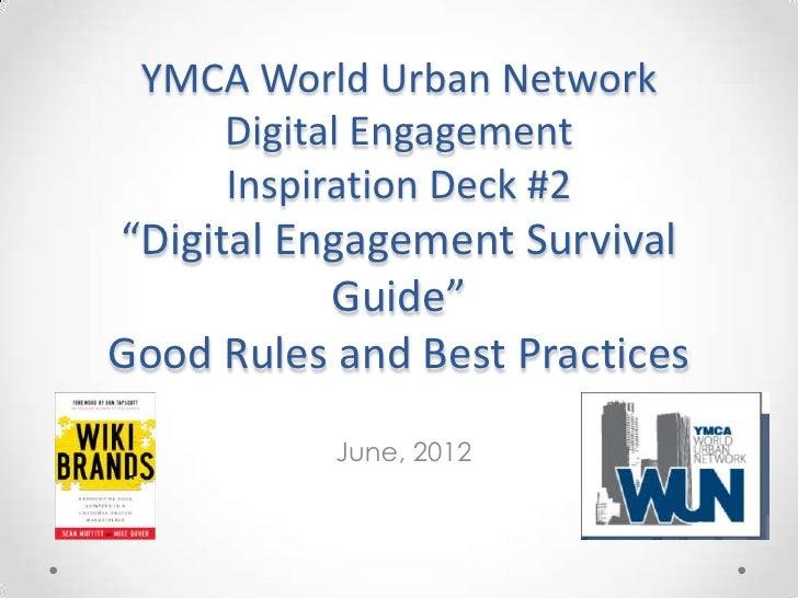 "YMCA World Urban Network    Digital Engagement    Inspiration Deck #2""Digital Engagement Survival           Guide""Good Rul..."
