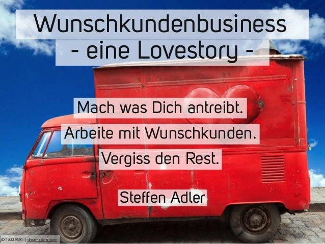 Wunschkundenbusiness  - eine Lovestory -  Steffen Adler  ID 18229591 | dreamstime.com  Mach was Dich antreibt.  Arbeite mi...