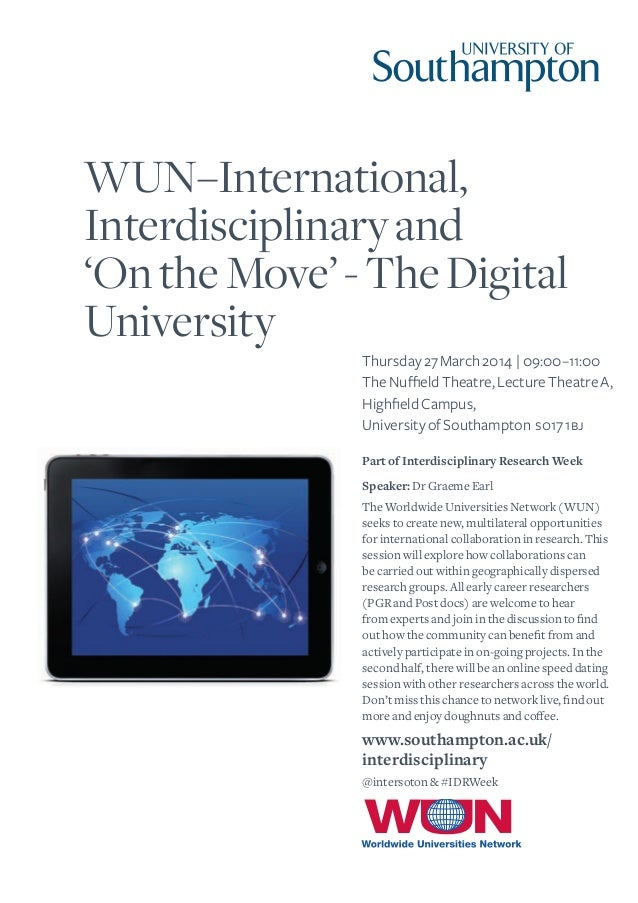 WUN–International, Interdisciplinary and 'On the Move' - The Digital University Thursday 27 March 2014 | 09:00–11:00 The N...