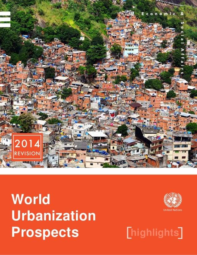 2014 REVISION highlights[ ] World Urbanization Prospects United Nations
